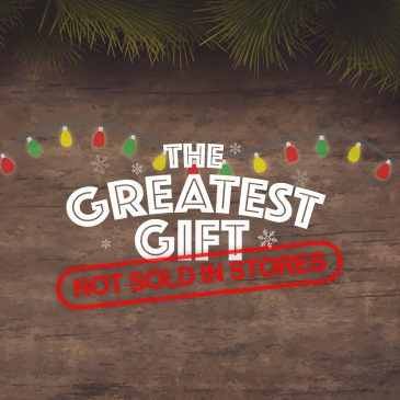 The Greatest Gift Not Sold In Stores – Part 4